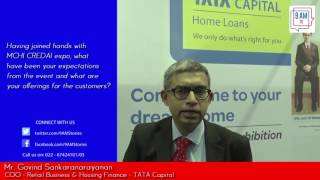 Mr. Govind Sankaranarayanan, COO – Retail Business & Housing Finance – TATA Capital, talks about reforms in home loan sector and his expectations from MCHI CREDAI expo.