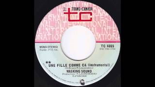 Masking Sound - Une Fille Comme Ca (Original 45 french Canadian Psych Fuzz Hammond)