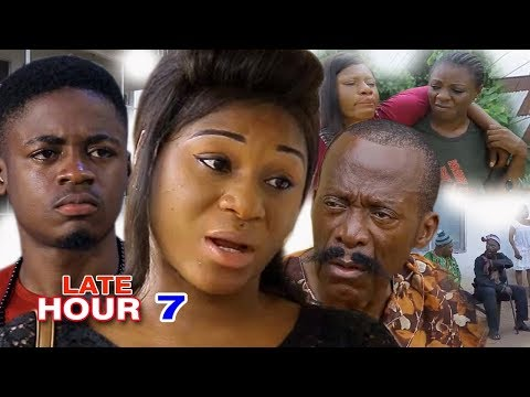 Late Hour (episode 7) - 2017 Latest Nigerian Nollywood Movie HD