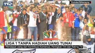 Video Liga 1 2017 Tanpa Hadiah Uang Tunai MP3, 3GP, MP4, WEBM, AVI, FLV Juni 2018