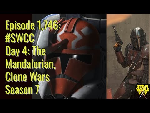 Episode 1,746: #SWCC Day 4: The Mandalorian and Clone Wars Season 7