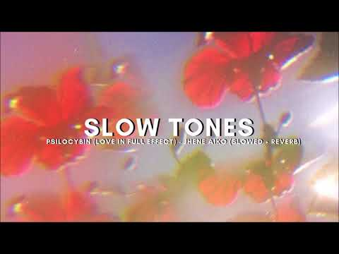psilocybin (love in full effect) - jhene aiko (slowed + reverb)