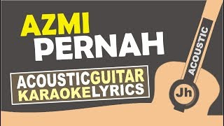 Video Azmi - Pernah (Instrumental Karaoke Acoustic) MP3, 3GP, MP4, WEBM, AVI, FLV Juni 2018