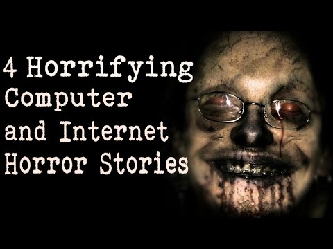 4 Horrifying Computer And Internet Horror Stories