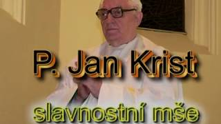 Video Jan Krist 60 výročí kněžství 2009 MP3, 3GP, MP4, WEBM, AVI, FLV November 2018