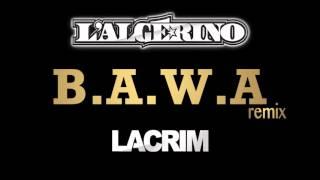Descargar MP3 Bawa Ft Lacrim L Algerino