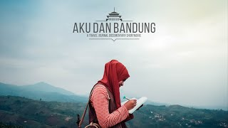Bandung Indonesia  city pictures gallery : AKU DAN BANDUNG, a Travel Journal Short Movie from Bandung, Indonesia