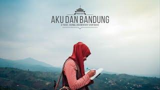 Bandung Indonesia  City new picture : AKU DAN BANDUNG, a Travel Journal Short Movie from Bandung, Indonesia