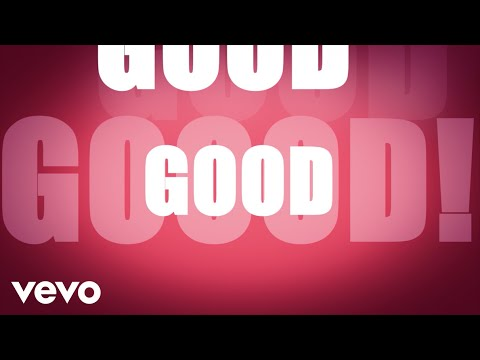 Good (Lyric Video) [Feat. Lil Wayne]