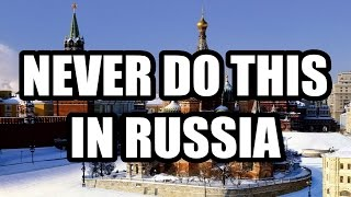 Video 13 THINGS YOU SHOULD NEVER DO IN RUSSIA MP3, 3GP, MP4, WEBM, AVI, FLV Oktober 2018