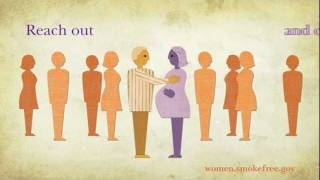Reach Out & Offer Her a Helping Hand: NCI Smokefree Pregnancy Video
