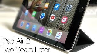 iPad Air 2 - Over Two Years Later