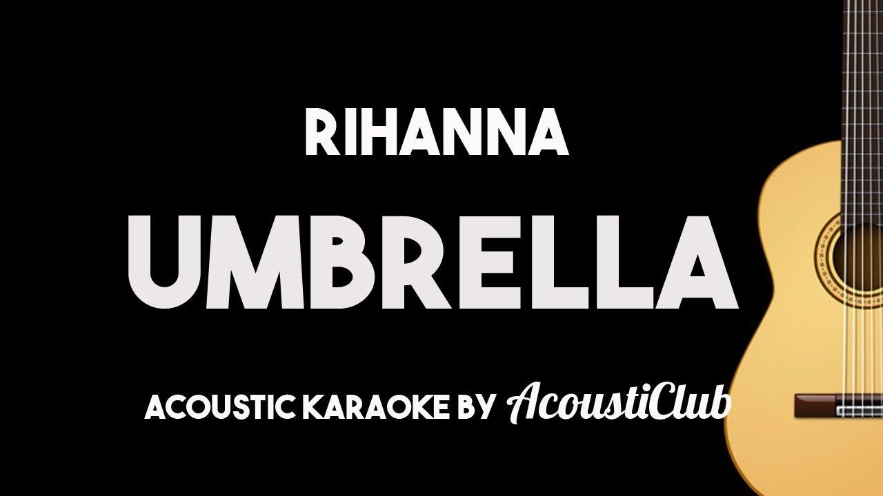 Rihanna – Umbrella (Acoustic Guitar Karaoke Backing Track)