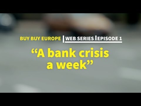 Buy Buy Europe | 1 - A bank crisis a week