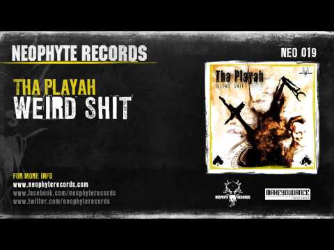 Tha Playah - Weird Shit