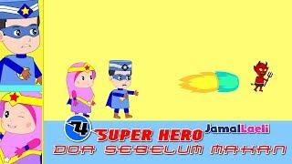 Download Video Super Hero Seri 4-Doa Sebelum Makan-Anak Islam-Bersama Jamal Laeli MP3 3GP MP4