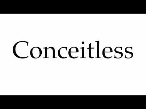 How to Pronounce Conceitless