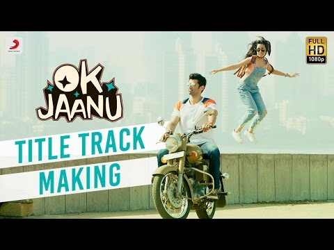 Making of OK Jaanu Title Track | Aditya Roy Kapur | Shraddha Kapoor | A.R. Rahman | Gulzar