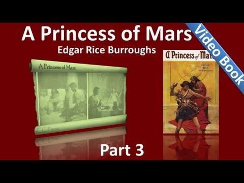 Part 3 - A Princess of Mars Audiobook by Edgar Rice Burroughs (Chs 19-28)