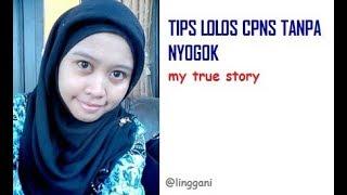 Download Video TIPS LOLOS SELEKSI CPNS TANPA NYOGOK, MY TRUE STORY...ASLI... MP3 3GP MP4