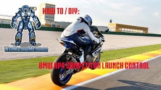 9. How to / DIY -  BMW HP4 Competition Launch Control