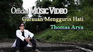 Thomas Arya - Gurauan Mengguris Hati [Official Music Video HD]