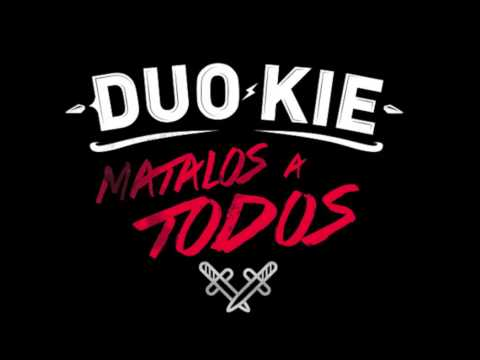 Duo Kie – «Mátalos a todos» [Single]