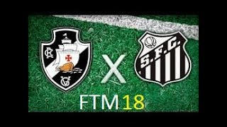 Vasco x Santos Copa do Brasil... Gameplay FTM18 Vasco x Santos Copa do Brasil... Gameplay FTM18 Vasco x Santos Copa do ...