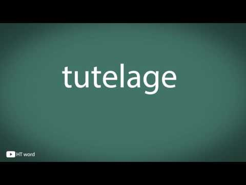 How to pronounce tutelage