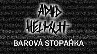 Video ADHD Helmut - Barová stopařka (Oficiální videoklip 2018)