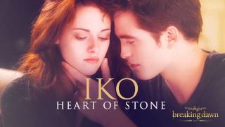 I don't own anything!!Iko- Heart of StoneBreaking Dawn Part 2 - Soundtrack