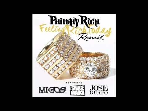 Philthy Rich - Feeling Rich Today (Remix) (feat  Migos, Sauce Walka & Jose Guapo)