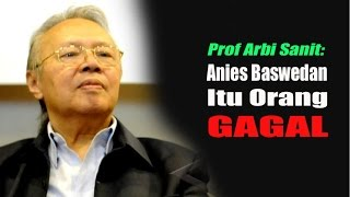 Video WOW .....   Prof Arbi Sanit Anies Baswedan Itu Orang GAGAL MP3, 3GP, MP4, WEBM, AVI, FLV April 2017