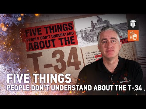 NEW SERIES - 5 Things People Don't Understand About the T-34