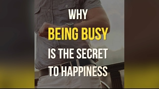 The secret to being happy 💡 is to be busy 😀 🙋 🔔 🎓 Upvee ➡ https://bit.ly/2lqfT2GIf you enjoyed this please subscribe to our channel. It will help us make more beautiful videos. Thanks!