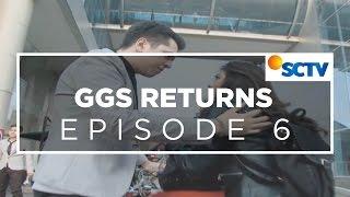 Video GGS Returns - Episode 06 MP3, 3GP, MP4, WEBM, AVI, FLV Agustus 2018