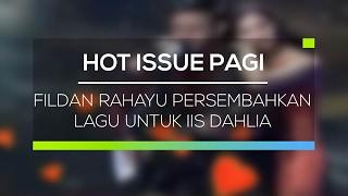 download lagu download musik download mp3 Fildan Rahayu Persembahkan Lagu Untuk Iis Dahlia - Hot Issue Pagi