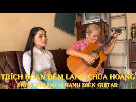 Trích Đoạn Đêm Lạnh Chùa Hoang - Hồng Nhung & Thanh Điền Guitar - Thời lượng: 11:34.