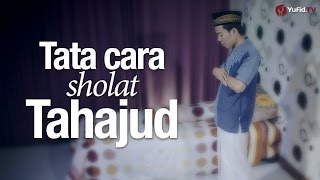 Video Tata Cara Sholat Tahajud Sesuai Sunnah Nabi (Lengkap) MP3, 3GP, MP4, WEBM, AVI, FLV November 2018