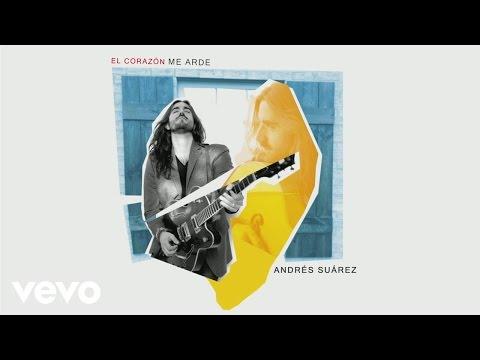 Letra El Corazón Me Arde Andrés Suárez