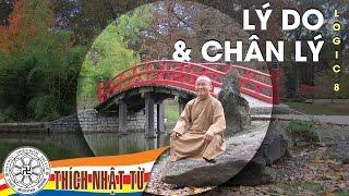 Logic 8: Lý do và chân lý (27-10-2007) - TT. Thích Nhật Từ