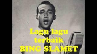 Video LAGU LAGU TERBAIK BING SLAMET (Tembang Kenangan) MP3, 3GP, MP4, WEBM, AVI, FLV Juli 2018