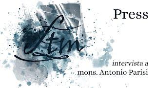Intervista a mons. Antonio Parisi