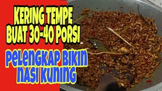 Video KERING TEMPE PELENGKAP NASI KUNING // BUAT 30-40 PORSI MP3, 3GP, MP4, WEBM, AVI, FLV Maret 2019