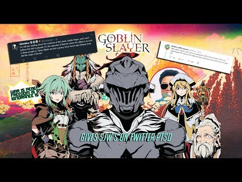 Goblin slayer gives SJW's on twitter PTSD