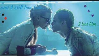 Joker & Harley Quinn  I still love him ♦