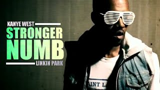 Kanye West x Linkin Park - Stronger Numb
