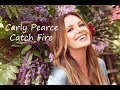 Carly Pearce Catch Fire Lyrics