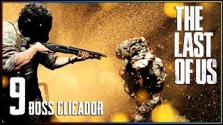Boss Clicador... OMG | THE LAST OF US Gameplay #9 Totalmente em Português - 60fps