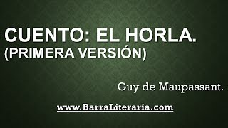 Cuento: El Horla - Guy de Maupassant
